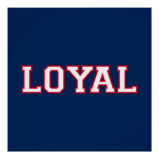 LOYAL in Team Colors Navy Blue Red White  Posters