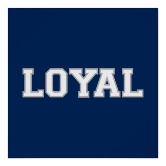 LOYAL in Team Colors Navy, Silver, White  Poster