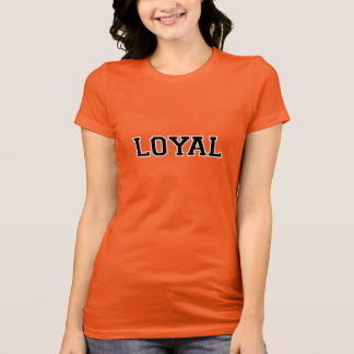 LOYAL in Team Colors Orange Black and White  Tee Shirt