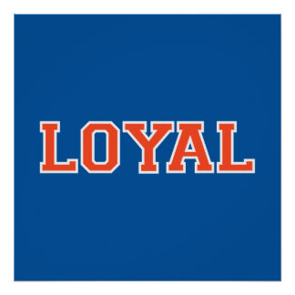LOYAL in Team Colors Orange, Blue and White  Poster