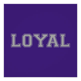 LOYAL in Team Colors Purple and Gray  Poster