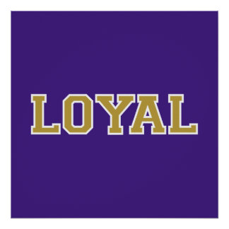 LOYAL in Team Colors Purple Gold and White  Posters