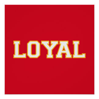 LOYAL in Team Colors Red and Yellow  Poster