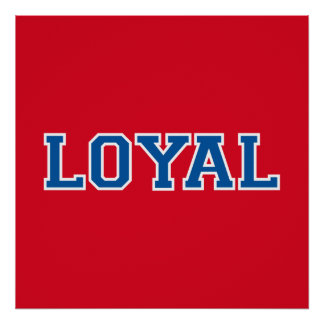 LOYAL in Team Colors Red White Blue  Posters