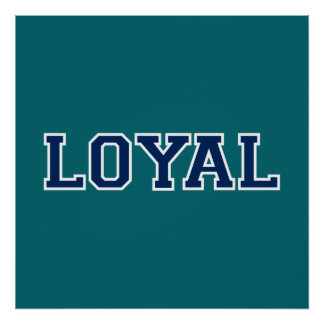 LOYAL in Team Colors Teal and Navy Blue  Print