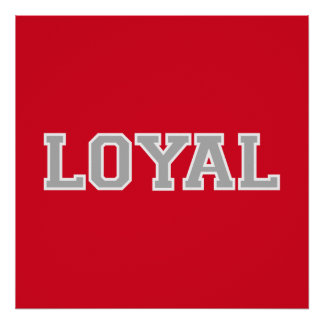 LOYAL in Team Colors White   Print