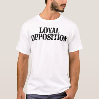 Loyal Opposition (Light-Colored For Him) T-Shirt