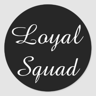 Loyal Squad Sticker