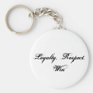 Loyalty, Respect, Win Basic Round Button Key Ring