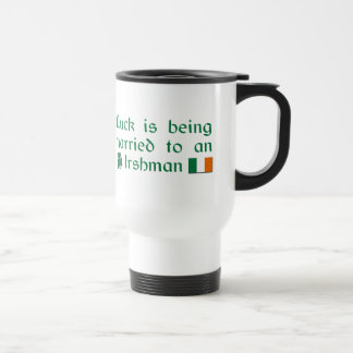 Luck is Being Married To An Irishman Travel Mug