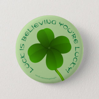 Luck is believing you're lucky shamrock clover 6 cm round badge