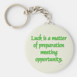 Luck Is... Keychain