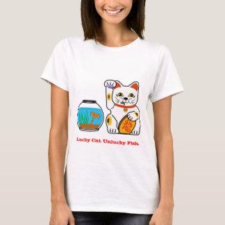 Lucky Cat. Unlucky Fish. T-Shirt