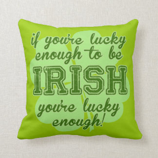 Lucky Enough to be Irish Cushion