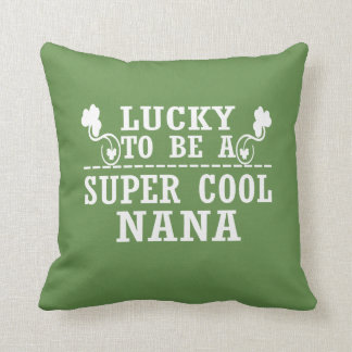 Lucky to be a SUPER COOL NANA Cushion