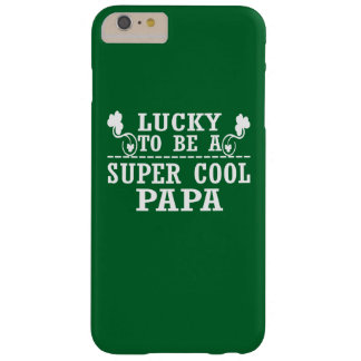 Lucky to be a SUPER COOL PAPA Barely There iPhone 6 Plus Case
