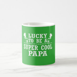 Lucky to be a SUPER COOL PAPA Coffee Mug