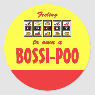 Lucky to Own a Bossi-Poo Fun Dog Design Round Stickers
