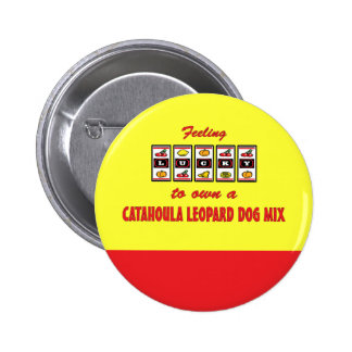 Lucky to Own a Catahoula Leopard Dog Mix Pinback Button