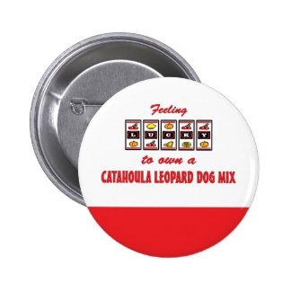 Lucky to Own a Catahoula Leopard Dog Mix Pin