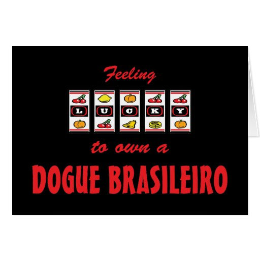 Lucky to Own a Dogue Brasileiro Fun Dog Design Greeting Cards