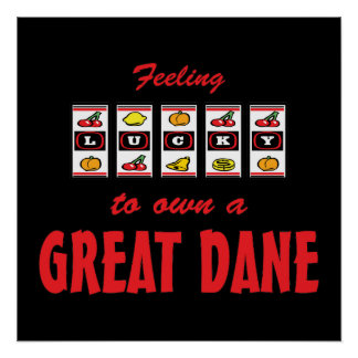 Lucky to Own a Great Dane Fun Dog Design Poster