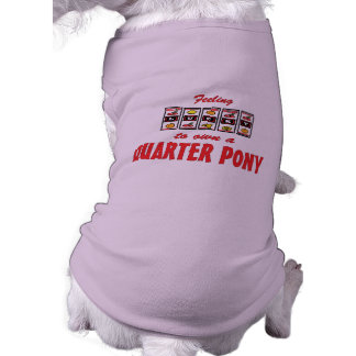 Lucky to Own a Quarter Pony Fun Design Pet Tee Shirt