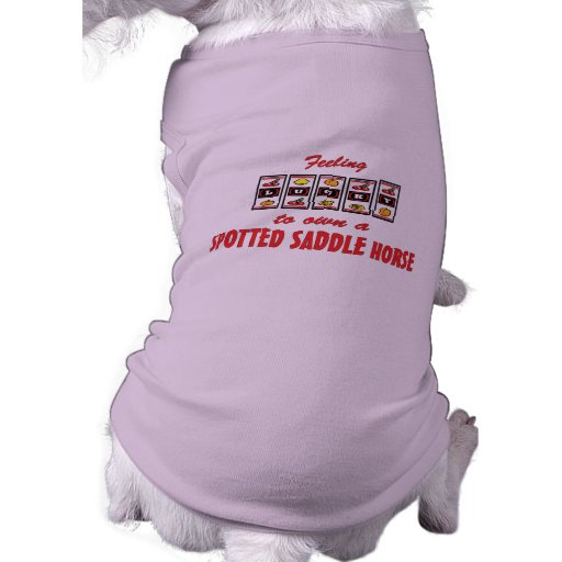 Lucky to Own a Spotted Saddle Horse Fun Design Doggie Tshirt