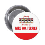 Lucky to Own a Wire Fox Terrier Fun Dog Design Pinback Button
