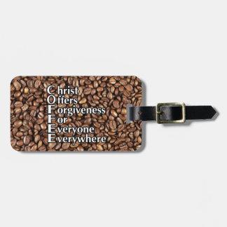 Luggage Tag C.O.F.F.E.E. Beans Christ Offers Forgi