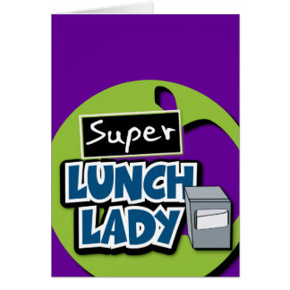 Lunch Lady - Super Lunch Lady Greeting Card