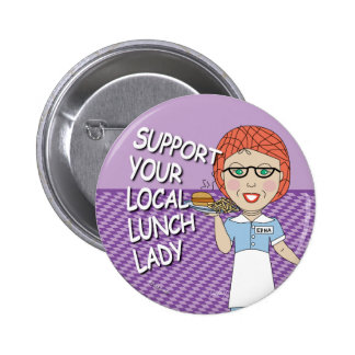 Lunch Lady Support 6 Cm Round Badge