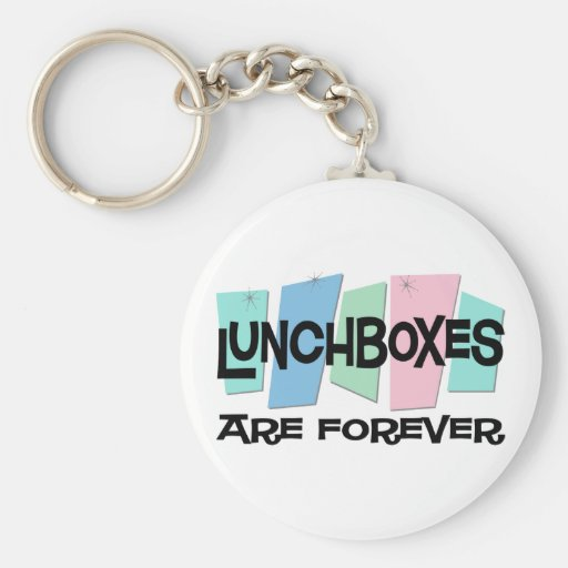 Lunchboxes Are Forever Key Chain