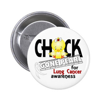 Lung Cancer Chick Gone Pearl 2 6 Cm Round Badge