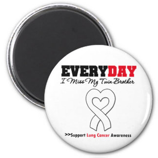 Lung Cancer Every Day I Miss My Twin Brother 6 Cm Round Magnet