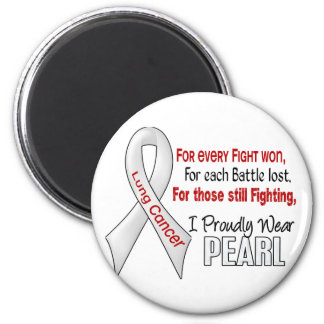 Lung Cancer For Every…..I Proudly Wear Pearl 1 Refrigerator Magnets