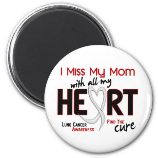 Lung Cancer I Miss My Mom 6 Cm Round Magnet
