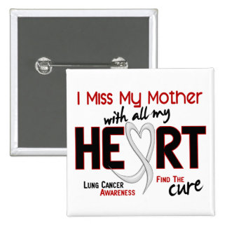 Lung Cancer I Miss My Mother 15 Cm Square Badge