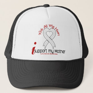 Lung Cancer I Support My Mother Trucker Hat