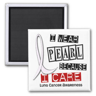 Lung Cancer I WEAR PEARL 37 I Care Square Magnet