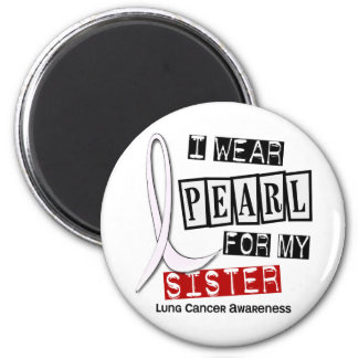 Lung Cancer I WEAR PEARL 37 Sister 6 Cm Round Magnet