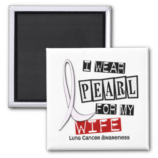 Lung Cancer I WEAR PEARL 37 Wife Refrigerator Magnets