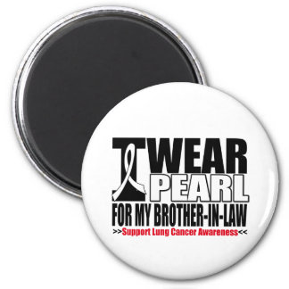 Lung Cancer I Wear Pearl Ribbon Brother-in-Law Refrigerator Magnet