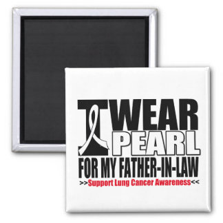 Lung Cancer I Wear Pearl Ribbon Father-in-Law Square Magnet