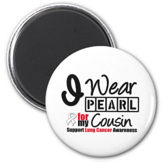 Lung Cancer I Wear Pearl Ribbon For My Cousin Fridge Magnet