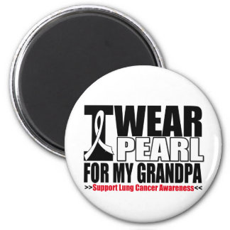 Lung Cancer I Wear Pearl Ribbon For My Grandpa Magnets