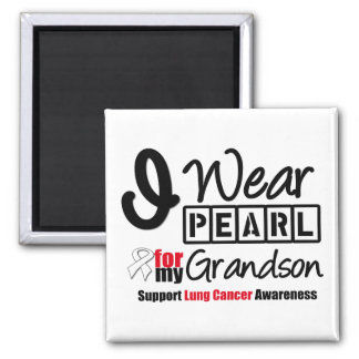 Lung Cancer I Wear Pearl Ribbon For My Grandson Magnets