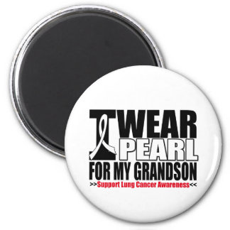 Lung Cancer I Wear Pearl Ribbon For My Grandson Magnet
