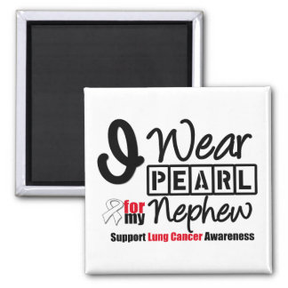 Lung Cancer I Wear Pearl Ribbon For My Nephew Fridge Magnets