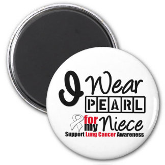 Lung Cancer I Wear Pearl Ribbon For My Niece Fridge Magnets